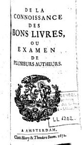 De la conaissance des bons livres, ou examen de plusieurs autheurs