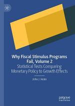 Why Fiscal Stimulus Programs Fail, Volume 2