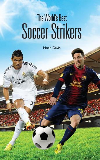 The World s Best Soccer Strikers PDF