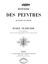 Histoire des peintres de toutes les écoles: École Flamande, Volume3