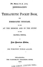 Bœnninghausen's Therapeutic Pocket-book: For Homœopathic Physicians, to Use at the Bedside and in the Study of the Materia Medica