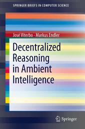 Decentralized Reasoning in Ambient Intelligence