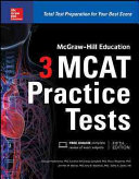 McGraw Hill Education 3 MCAT Practice Tests  Third Edition
