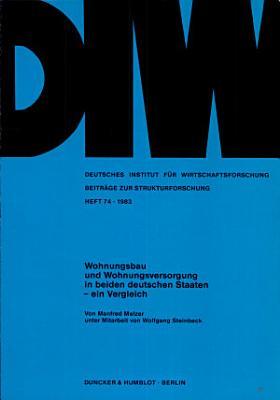 Wohnungsbau und Wohnungsversorgung in beiden deutschen Staaten PDF