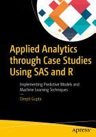 Applied Analytics through Case Studies Using SAS and R PDF