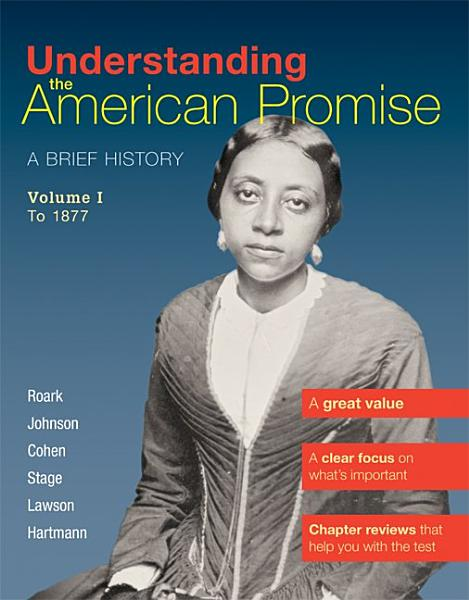 Understanding The American Promise  Volume 1  To 1877