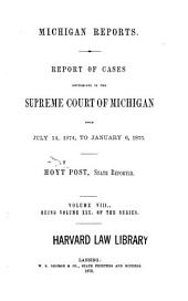 Michigan Reports: Cases Decided in the Supreme Court of Michigan, Volume 30