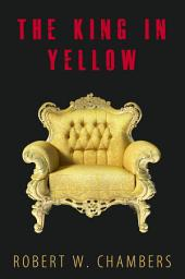The King In Yellow: 10 Short Stories + Audiobook Links