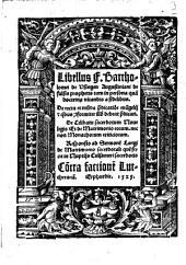 Libellus F. Bartholomei de Vsingen Augustiniani de falsis prophetis tam in persona qua[m] doctrina vitandis a fidelibus: De recta et mu[n]da p[rae]dicatio[n]e eva[n]gelij ... Co[n]tra factione[m] Lutherana[m]