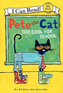 Pete the Cat  Too Cool for School PDF