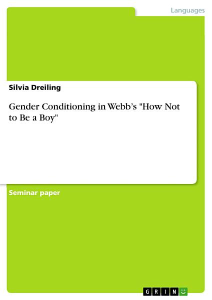 Download Gender Conditioning in Webb   s  How Not to Be a Boy  Book