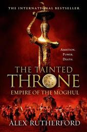 The Tainted Throne: Empires of the Moghul: