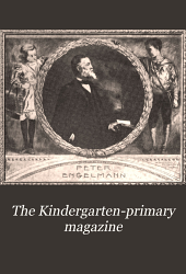 The Kindergarten-primary Magazine: Volume 18