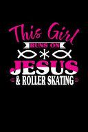 This Girl Runs on Jesus & Roller Skating