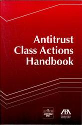 Antitrust class actions handbook