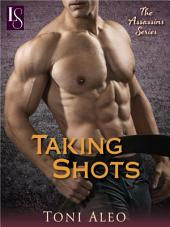 Taking Shots: An Assassins Novel