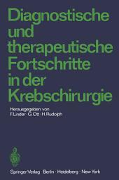 Diagnostische und therapeutische Fortschritte in der Krebschirurgie: Karl-Heinrich Bauer zum 80. Geburtstag gewidmet