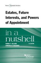 Estates, Future Interests and Powers of Appointment in a Nutshell, 5th: Edition 5