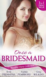 Wedding Party Collection: Once A Bridesmaid...: Here Comes the Bridesmaid / Falling for the Bridesmaid (Summer Weddings, Book 3) / The Bridesmaid's Gifts