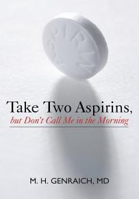 Take Two Aspirins  But Don t Call Me in the Morning PDF