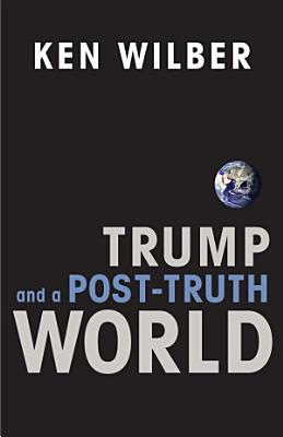 Trump and a Post Truth World PDF