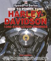 How to Power Tune Harley Davidson 1340 Evolution Engines: For Road & Track