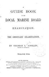 A Guide Book to the Local Marine Board Examination: The Ordinary Examination
