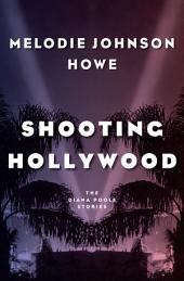 Shooting Hollywood: The Diana Poole Stories
