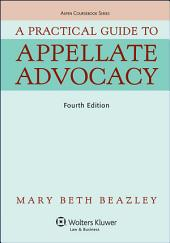 A Practical Guide To Appellate Advocacy: Edition 4