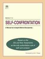 Self-Confrontation A Manual for In-Depth Biblical Discipleship