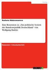 """Eine Rezension zu """"Das politische System der Bundesrepublik Deutschland"""" von Wolfgang Rudzio"""