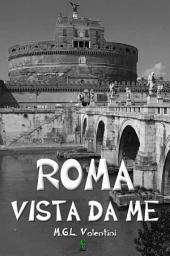 Roma vista da me. Ovvero: incontri ravvicinati del terzo tipo