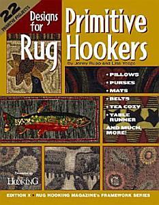 Designs for Primitive Rug Hookers PDF