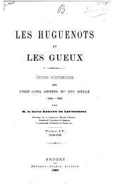 Les Huguenots et les Gueux, étude historique, 1560-1585: Volume 4