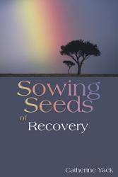 Sowing Seeds Of Recovery Book PDF