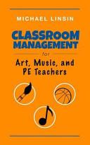 Classroom Management for Art  Music  and Pe Teachers