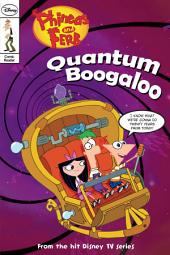 Phineas and Ferb Comic Reader: Quantum Boogaloo!