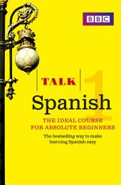 Talk Spanish Enhanced eBook (with audio) - Learn Spanish with BBC Active: The bestselling way to make learning Spanish easy