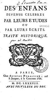 Des enfans devenus célèbres par leurs études ou par leur écrits. Traité historique