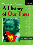 Papua New Guinea a History of Our Times PDF