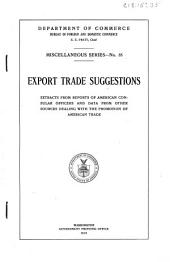 Export Trade Suggestions: Extracts from Reports of American Consular Officers and Data from Other Sources Dealing with the Promotion of American Trade