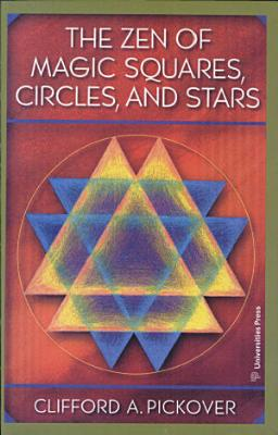 The Zen Of Magic Squares Circles And Stars