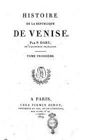 Histoire de la République de Venise. Par P. Daru, de l'Académie française. Tome premier [-septième]: 3