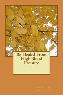 Be Healed from High Blood Pressure Book