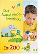 Das Ausschneide Bastelbuch   Im Zoo PDF