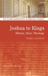 Joshua to Kings: History, Story, Theology, Edition 3