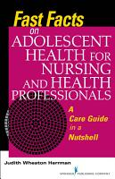 Fast Facts on Adolescent Health for Nursing and Health Professionals PDF