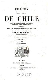 Historia física y política de Chile: segun documentos adquiridos en esta republica durante doce años de residencia en ella y publicada bajo los auspicios del Supremo Gobierno. Zoologia ; 7, Volumen 3
