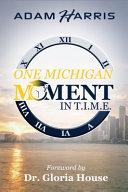 One Michigan Moment in T.I.M.E.