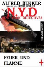 Henry Rohmer - Feuer und Flamme: N.Y.D. - New York Detectives